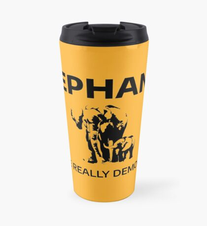 Elephants: We're Really Democrats Travel Mug