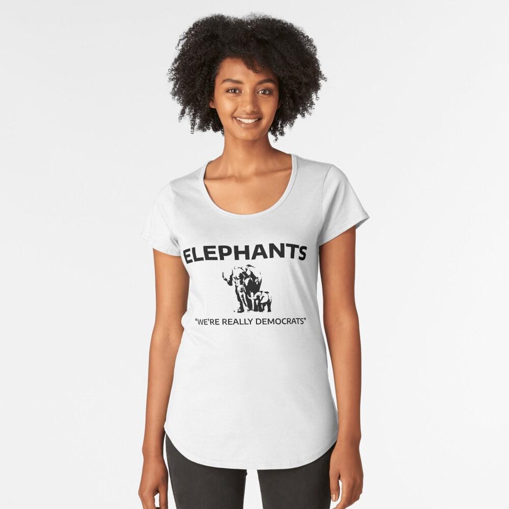 Elephants: We're Really Democrats Premium Scoop T-Shirt