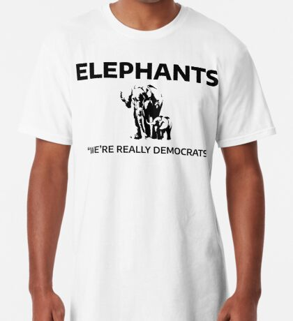 Elephants: We're Really Democrats Long T-Shirt