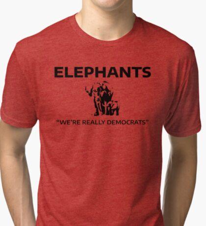 Elephants: We're Really Democrats Tri-blend T-Shirt