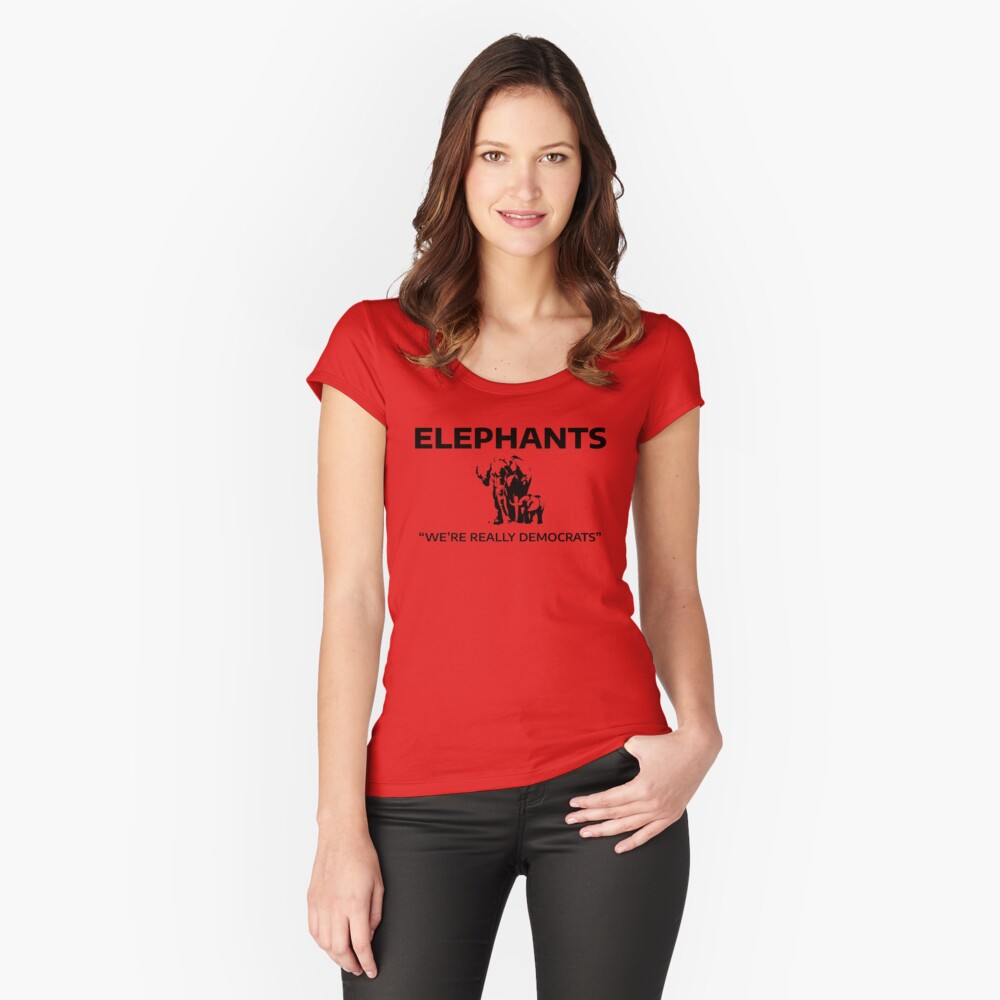 Elephants: We're Really Democrats Fitted Scoop T-Shirt