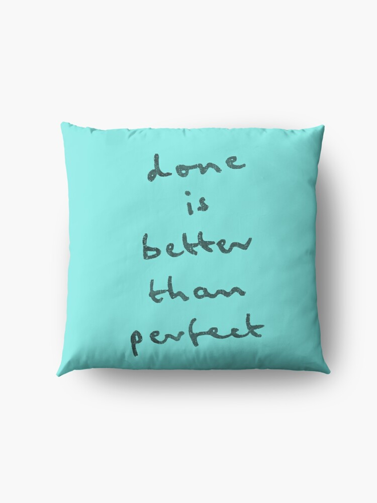 Alternate view of done is better than perfect Floor Pillow
