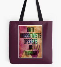 Anti-Narrativists Operate in Thaiana Tote Bag