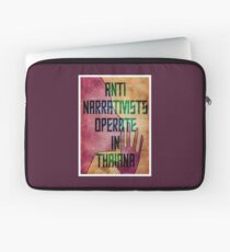 Anti-Narrativists Operate in Thaiana Laptop Sleeve