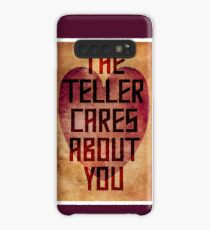 The Teller Cares About You Case/Skin for Samsung Galaxy