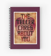 The Teller Cares About You Spiral Notebook