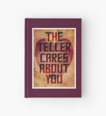 The Teller Cares About You Hardcover Journal