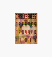 Careless Creates Crossed Plots Art Board Print