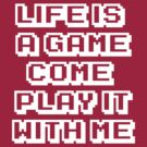 Life is a game by Kindan Empire