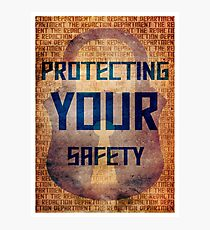 Protecting Your Safety Photographic Print