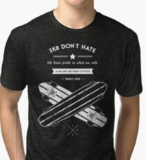 skate dont hate Tri-blend T-Shirt