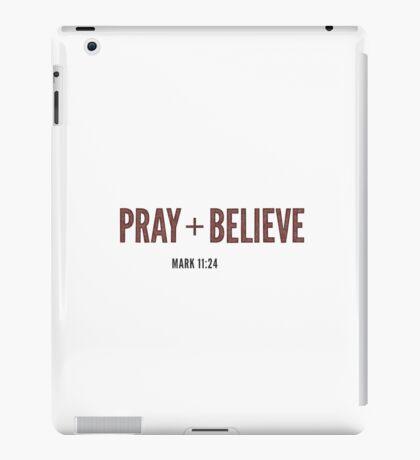 Pray + Believe - Mark 11:24 iPad Case/Skin