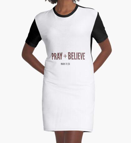 Pray + Believe - Mark 11:24 Graphic T-Shirt Dress