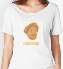 You Big Dummy Women's Relaxed Fit T-Shirt