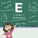 E is for Economics  by vgoodman