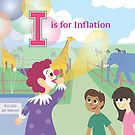E is for Economics I is for Inflation by vgoodman