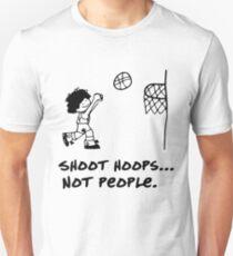 Shoot Hoops Not People Slim Fit T-Shirt