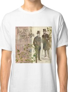 The Days of Long Ago Classic T-Shirt