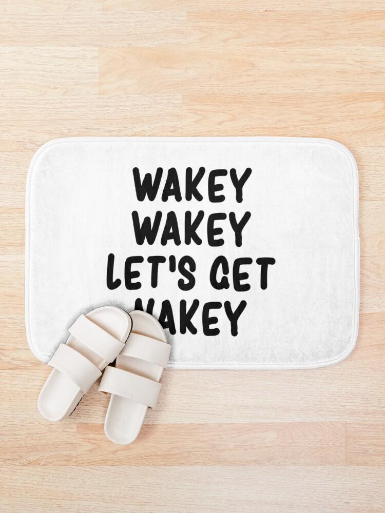 Alternate view of Wakey Wakey Let's Get Nakey Funny Bath Mat