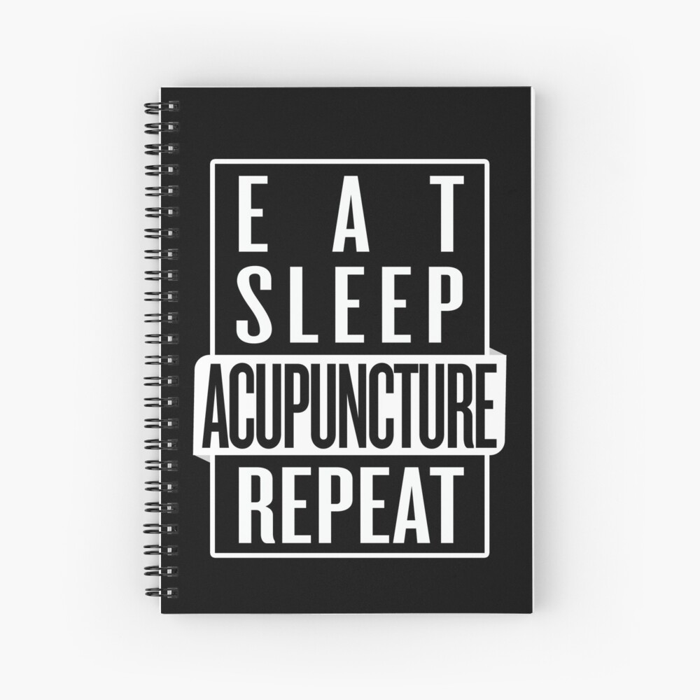 Eat Sleep Acupuncture Repeat Spiral Notebook