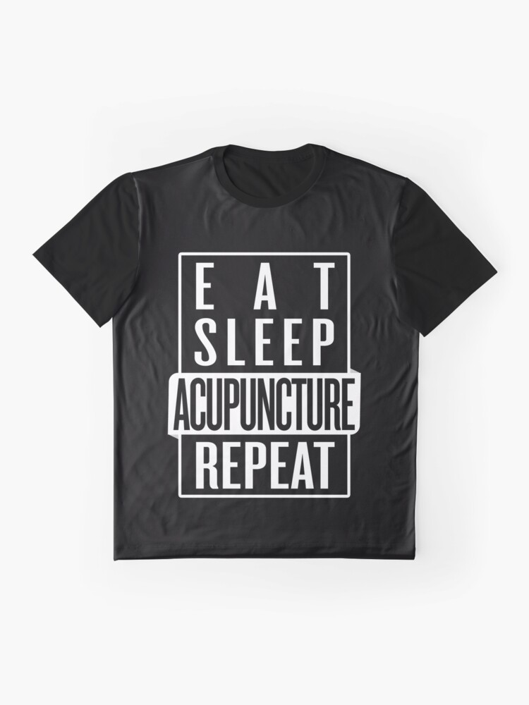 Alternate view of Eat Sleep Acupuncture Repeat Graphic T-Shirt