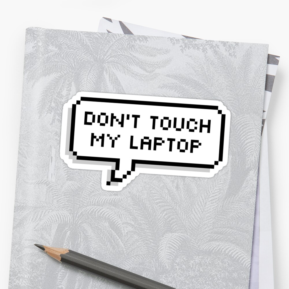 Don't Touch My Laptop by deathspell
