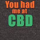You had me at CBD by ajwbiz