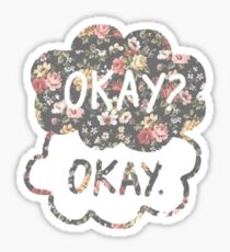 OKAY? OKAY THE FAULT IN OUR STARS SHIRT PULLOVER SWEATSHIRT HOODIE MALE FEMALE Sticker