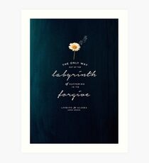 THE ONLY WAY OUT OF THE LABYRINTH OF SUFFERING - LOOKING FOR ALASKA - JOHN GREEN Art Print