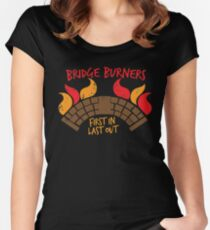 Bridge BURNERS DISTRESSED VERSION first in last out  Women's Fitted Scoop T-Shirt