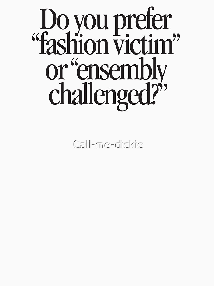 Clueless - Fashion victim by Call-me-dickie