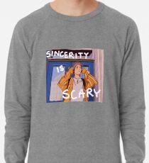 sincerity is scary  Lightweight Sweatshirt