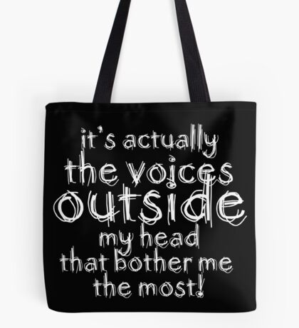 It's actually the voices OUTSIDE my head | Typography Black Version Tote Bag
