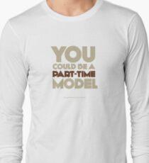 Part-time model Long Sleeve T-Shirt