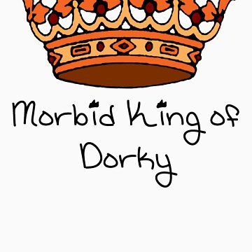 Morbid King of Dorky by SorceressJackie