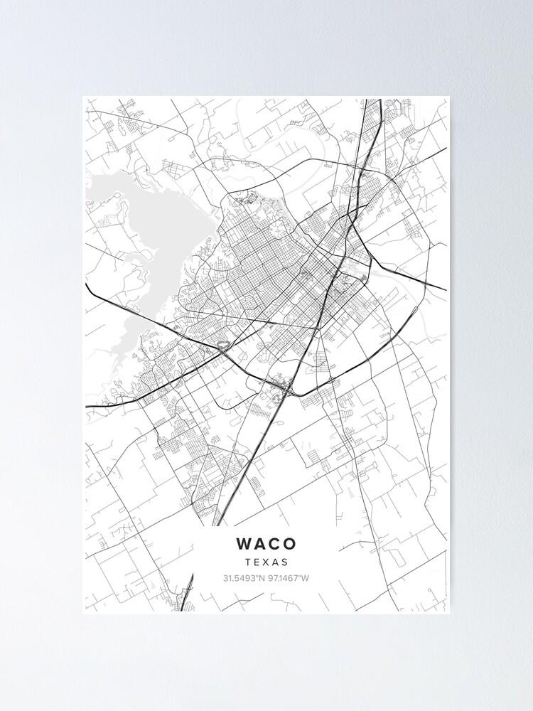 Waco Texas Map Waco Tx Poster By Kara515 Redbubble