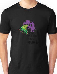 You Make Me Hurl - on lights T-Shirt