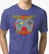 Video Game is better than English Teachers !! Tri-blend T-Shirt