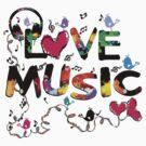 LOVE MUSIC by cheeckymonkey