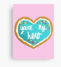 You're my hero Canvas Print