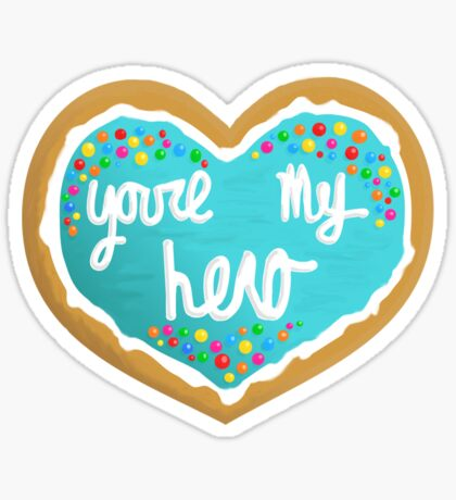 You're my hero Sticker