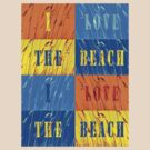 I Love The Beach by Kent DuFault