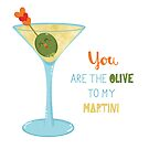 You're the Olive in my Martini illustration by Angela Sbandelli