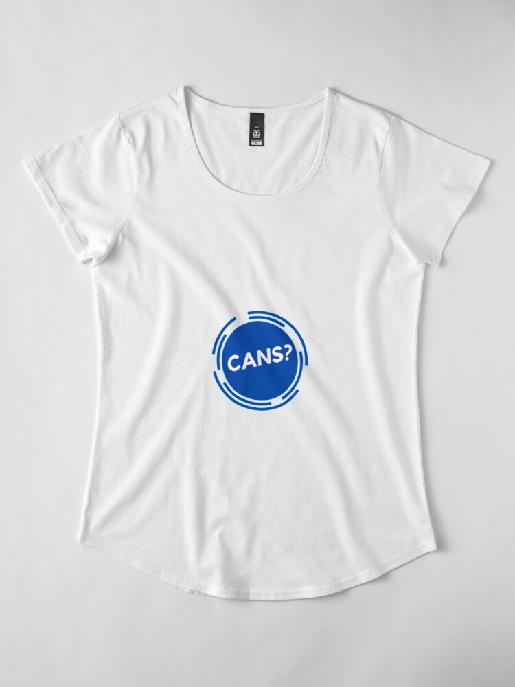 Alternate view of Cans? Premium Scoop T-Shirt