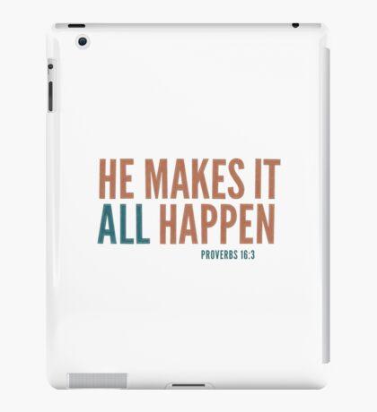 He makes it all happen - Proverbs 16:3 iPad Case/Skin