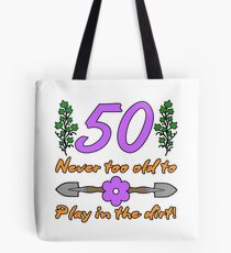50th Birthday For Gardeners Tote Bag