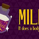 milk. it does a body good. by Shabnam Salek