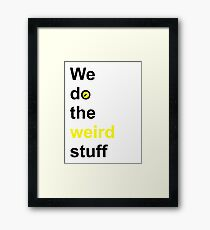 We do the weird stuff (hammer in o) Framed Print