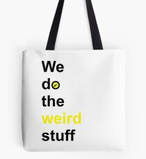 We do the weird stuff (hammer in o) Tote Bag