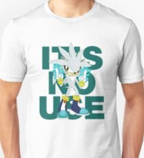 """""""It's No Use!"""" (Less Rude Version) T-Shirt"""